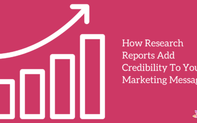 How Research Reports Add Credibility To Your Marketing Message